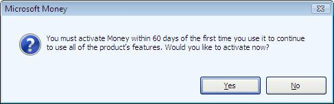 You must activate Money within 60 days of the first time      you use it to continue to use all of the product's features. Would you like to activate now?