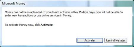 Money has not been activated. If you do not activate within 15 days, you will not be able to enter new transactions of use online services in Money. To activate now, click Activate.
