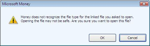 Money does not recognize the file type for the linked file you asked to open. Opening the file may not be safe. Are you sure you want to open this file?